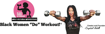 "Black Women ""Do"" Workout!"