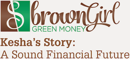 Brown Girl Green Money: Kesha's Story: A Sound Financial Future