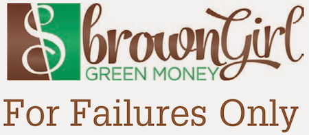 Brown Girl Green Money: For Failures Only